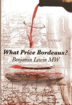 What Price Bordeaux? By Lewin, Benjamin